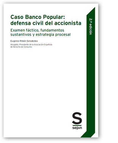 Caso Banco Popular: defensa civil del accionista (2.ª edición)