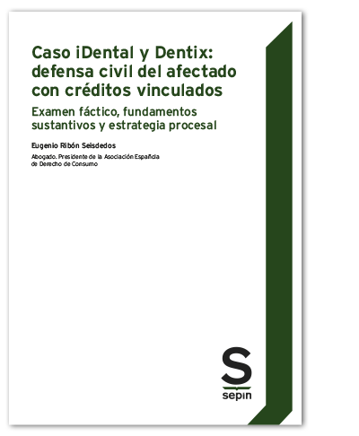 Caso iDental y Dentix: defensa civil del afectado con créditos vinculados
